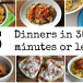 15 Dinners in 30 Minutes or less