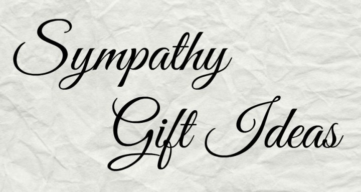 Sympathy Gift Ideas --Practical Gifts for the Family
